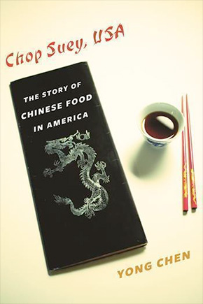 Chop Suey USA The Story of Chinese Food in America