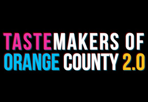Tastemakers of Orange County 2.0