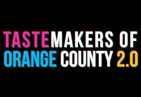 Tastemakers of Orange County 2.0